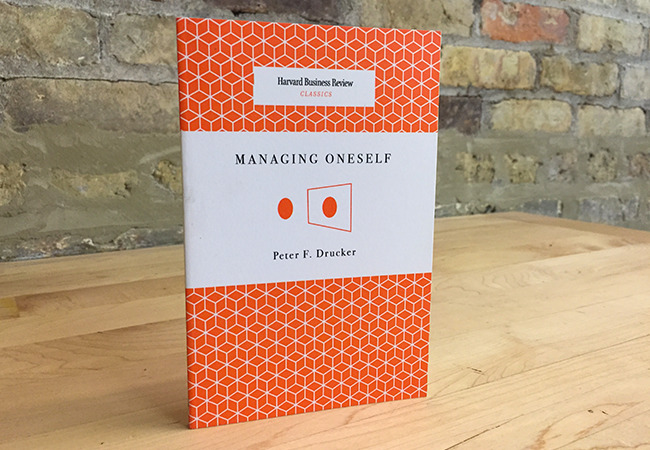 My Thoughts On: Managing Oneself by Peter Drucker